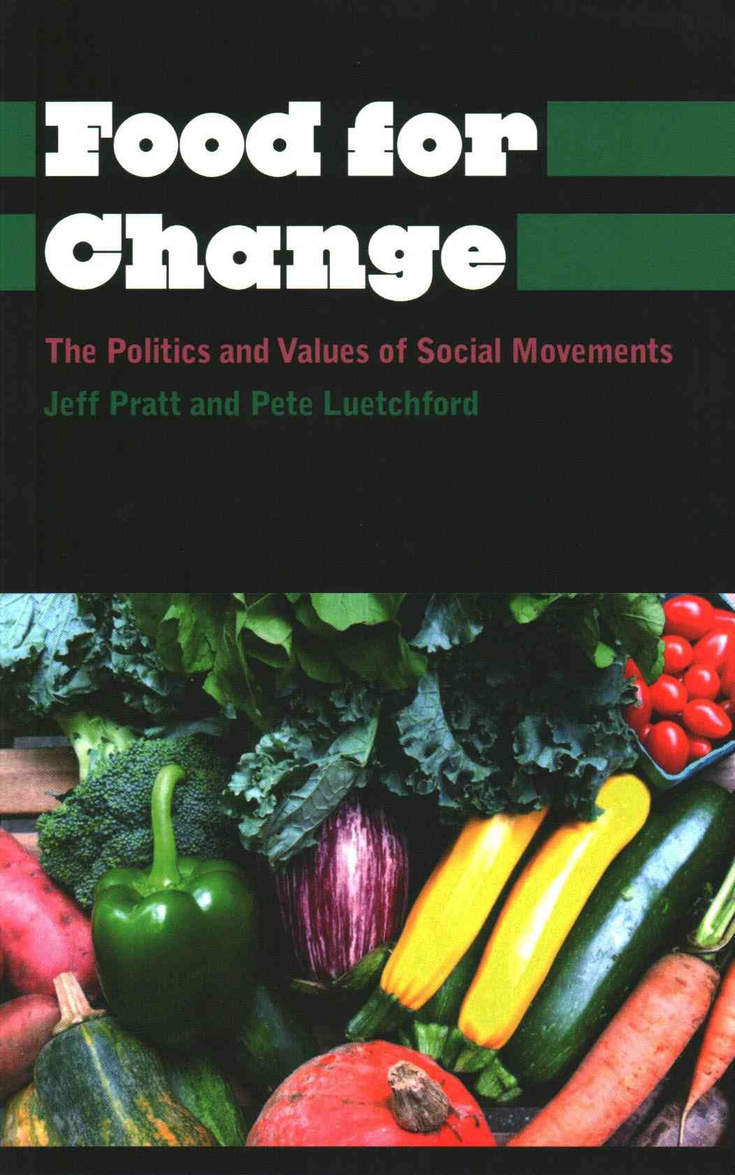Food for Change By Pratt, Jeff/ Luetchford, Peter