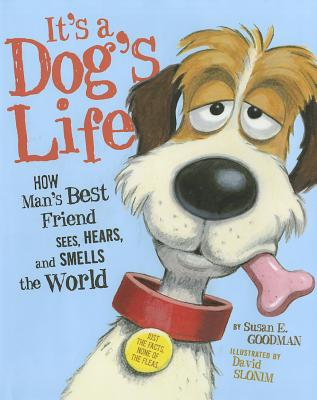 It's a Dog's Life By Goodman, Susan E./ Slonim, David (ILT)