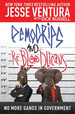 Democrips and Rebloodlicans By Russell, Dick/ Ventura, Jesse